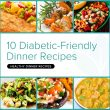 10 Tasty Diabetic-Friendly Dinner Recipes
