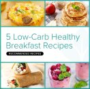 5 Low-Carb Healthy Breakfast Recipes