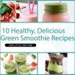Top Ten Healthiest Green Smoothie Recipes