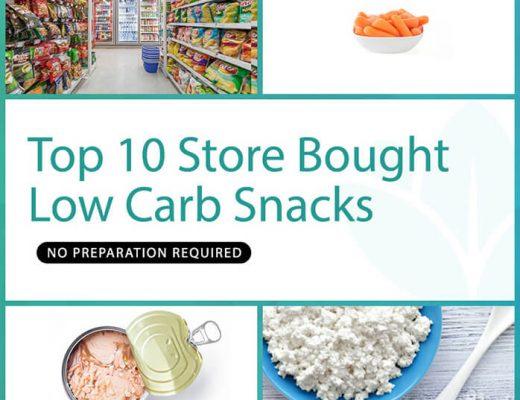 Top 10 Convenient Store Bought, Low-Carb Snacks